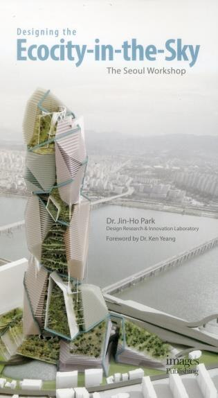 Designing The Ecocity-in-the-sky: The Seoul Workshop by Jin-ho Park