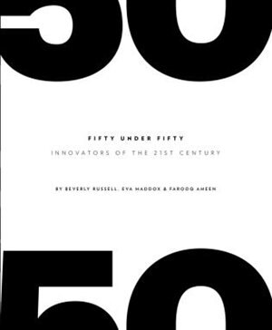 Fifty Under Fifty: Innovators Of The 21st Century by Beverly Russell