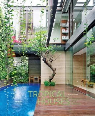Tropical Houses: Equatorial Living Redefined by Imelda Akmal