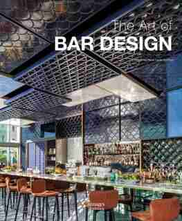 The Art Of Bar Design by Natali Canas Del Del Pozo