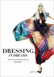 Dressing In Dreams: The Couture Fashion Illustrations Of Eris Tran by Eris Tran