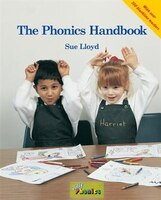 The Phonics Handbook: A Handbook for Teaching Reading, Writing and Spelling