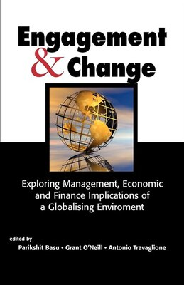 Book Engagement & Change: Exploring Management, Economic And Finance Implications Of A Globalising… by Parikshit K. Basu