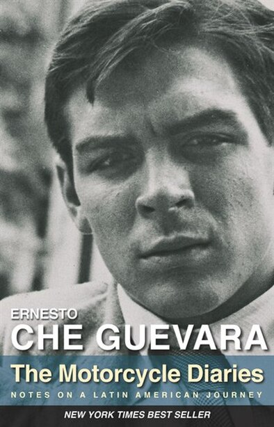 The Motorcycle Diaries: Notes on a Latin American Journey by Ernesto Che Guevara