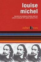 Louise Michel: Rebel Lives