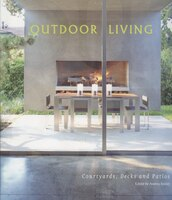 Outdoor Living Spaces: Courtyards, Patios And Decks
