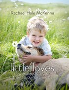 Little Loves: New Zealand Children And Their Favourite Animals