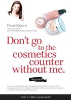 Don't Go to the Cosmetics Counter Without Me: A unique guide to skin care and makeup products from…