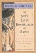 Las siete leyes espirituales del exito: Una guia practica para la realizacion de tus suenos, The Seven Spiritual Laws of Success, Spanish-L by Deepak Chopra