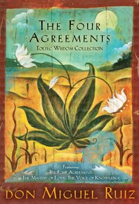 The Four Agreements Toltec Wisdom Collection: Featuring the Four Agreements, the Mastery Of Love…