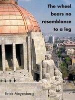 Erick Meyenberg: The Wheel Bears No Resemblance to a Leg