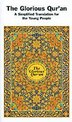 The Glorious Qur'an: A Simplified Translation for the Young People by S. V. Ahamed