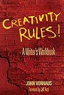 Creativity Rules: A Writer's Workbook