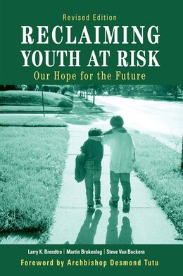 Book Reclaiming Youth At Risk: Our Hope For The Future by Larry Brendtro