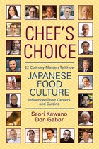 Chef's Choice: 22 Culinary Masters Tell How Japanese Food Culture Influenced Their Careers & Cuisine