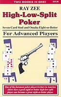 High Low Split Poker, Seven-Card Stud & Omaha Eight-or-Better for Advanced Players de Ray Zee
