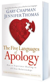 FIVE LANGUAGES OF APOLOGY (HB): How to Experience Healing in AllYour Relationships