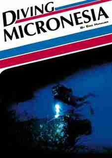 Diving Micronesia by Eric Hanauer