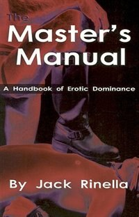 Book The Master's Manual: A Handbook of Erotic Dominance by Jack Rinella