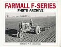 Farmall F Series Photo Archive: The Models F-12, F-14, F-20 and F-30 by P.a. Letourneau