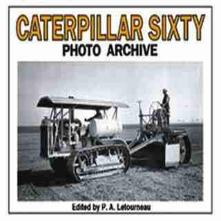 Caterpillar Sixty Photo Archive by P.a. Letourneau