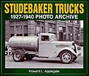 Studebaker Trucks 1927-1940 Photo Archive by Howard Applegate