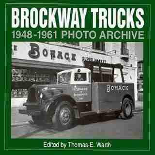 Brockway Trucks 1948-1961 Photo Archive by Thomas Warth