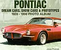 Pontiac Dream Cars, Show Cars & Prototypes 1928-1998 Photo Album by Jesse Thomas