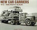New Car Carriers, 1910-1998 Photo Album by Don Wood