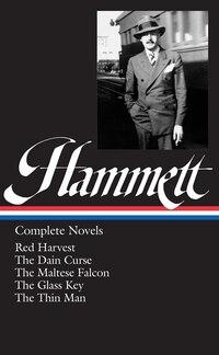 Dashiell Hammett: Complete Novels: Complete Novels