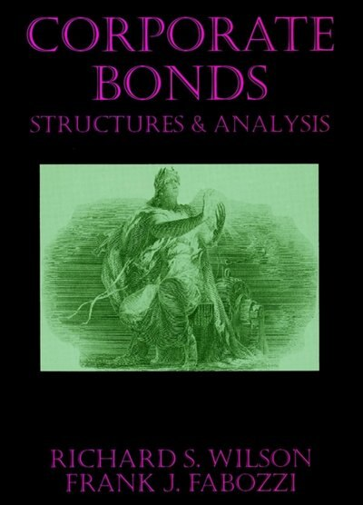 Corporate Bonds: Structure and Analysis de Richard C. Wilson