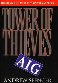 Tower of Thieves: Inside AIG's Culture of Corporate Greed