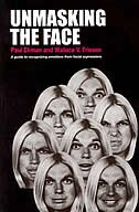 Unmasking The Face: A Guide to Recognizing Emotions from Facial Clues by Paul Ekman