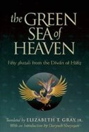 The Green Sea of Heaven: Fifty Ghazals from the Diwan of Hafiz