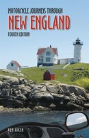 Motorcycle Journeys Through New England: 4th Edition