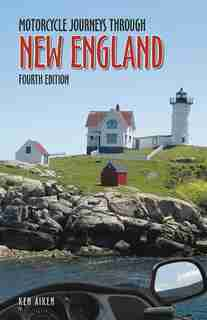 Motorcycle Journeys Through New England: 4th Edition by Ken Aiken