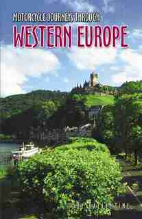 Motorcycle Journeys Through Western Europe by Toby Ballentine