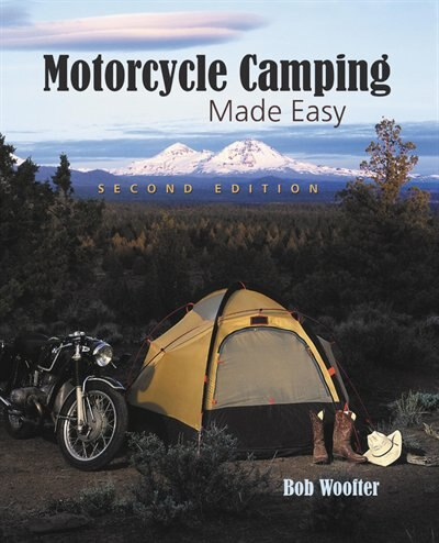 Motorcycle Camping Made Easy de Bob Woofter