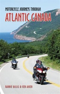 Motorcycle Journeys Through Atlantic Canada by Rannis Gillis
