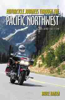 Motorcycle Journeys through the Pacific Northwest by Bruce Hansen