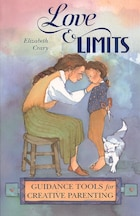 Love & Limits: Guidance Tools for Creative Parenting