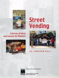 Street Vending: A Survey of Ideas and Lessons for Planners