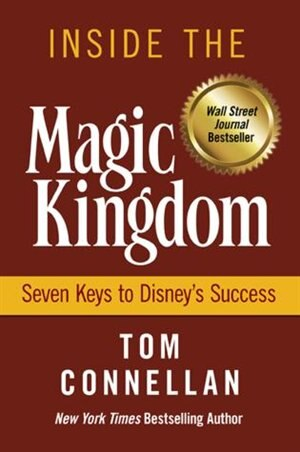 Inside the magic kingdom seven keys to disneys success book by inside the magic kingdom seven keys to disneys success by tom k connellan publicscrutiny Image collections