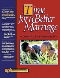 Time For A Better Marriage: Training In Marriage Enrichment