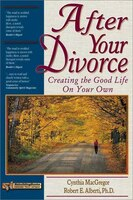 After Your Divorce: Creating The Good Life On Your Own