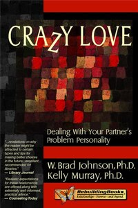 Crazy Love: Dealing With Your Partner's Problem Personality