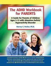 The ADHD Workbook for Parents: A Guide For Parents Of Children Ages 2?12 With Attention-deficit…
