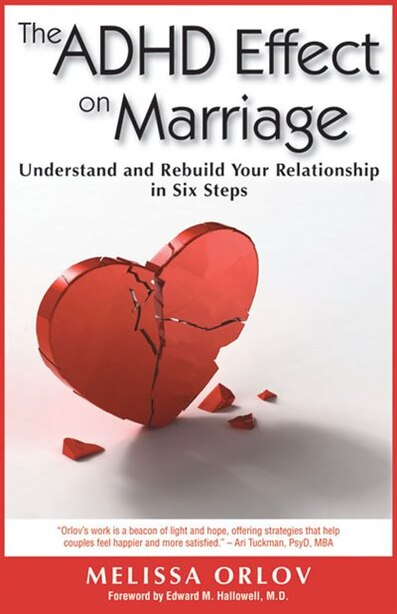 The ADHD Effect on Marriage: Understand and Rebuild Your Relationship in Six Steps de Melissa Orlov