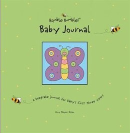Book Humble Bumbles Baby Journal: A Keepsake Journal for Baby's First Three Years (featuring the… by Amy Meyer Allen
