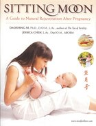 Sitting Moon:a Guide To Rejuvenation After Pregnancy: A Guide to Rejuvenation after Pregnancy
